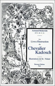 Armand Bédarride - Le livre d'instruction du chevalier Kadosch.