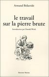 Armand Bédarride - Le travail sur la pierre brute.