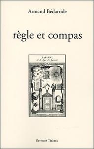 Armand Bédarride - Règle et compas.