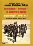 """Armand Bénésis de Rotrou - Commando """" Georges """" et l'Algérie d'après - Légion étrangère - Harkis - O.A.S.."""
