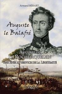Armand Bérart - Auguste le Balafré, une épée au service de la légitimité - Auguste de La Rochejaquelein.