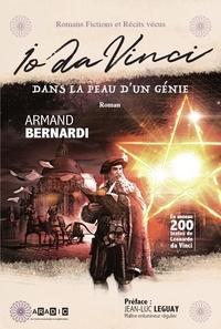 Armand Bernardi - Io da vinci. dans la peau d'un genie.