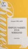 Armand Billard - Simples narrés d'un normand - Contes.