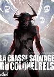 Armand Cabasson - La chasse sauvage du colonel Rels.