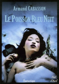 Armand Cabasson - Le Poisson Bleu Nuit.
