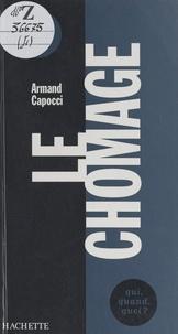 Armand Capocci et François Cazenave - Le chômage.
