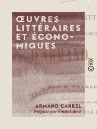 Armand Carrel et Charles Romey - Œuvres littéraires et économiques.