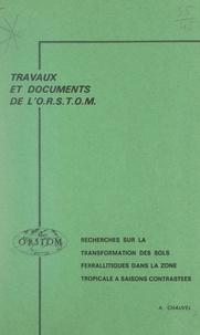 Armand Chauvel et  Office de la recherche scienti - Recherche sur la transformation des sols ferrallitiques dans la zone tropicale à saisons contrastées - Évolution et réorganisation des sols rouges de moyenne Casamance (Sénégal).