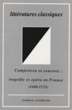 Jean-Philippe Grosperrin et  Collectif - Littératures classiques N° 52, automne 2004 : Campistron et consorts : tragédie et opéra en France (1680-1733).