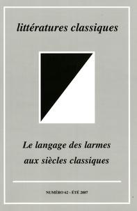 R. Bretz-Vitoz - Littératures classiques N° 62, Eté 2007 : Le langage des larmes aux siècles classiques.