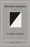 Pierre Pasquier - Littératures classiques N° 63, Automne 2007 : Le théâtre de Rotrou.