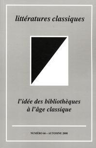 Jean-Marc Chatelain et Bernard Teyssandier - Littératures classiques N° 66, Automne 2008 : L'idée des bibliothèques à l'âge classique.