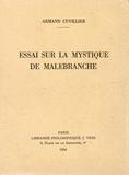 Armand Cuvillier - Essai sur la mystique de Malebranche.