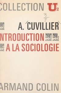 Armand Cuvillier - Introduction à la sociologie.