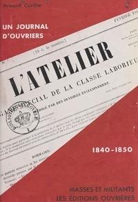 Armand Cuvillier et Célestin Bouglé - Un journal d'ouvriers : l'atelier, 1840-1850.