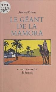 Armand Dahan - Le Géant de la Mamora - Et autres histoires de Sémira.