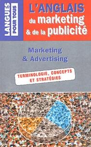 Armand Dayan et Agnès Janakiewicz - L'anglais du marketing et de la publicité - Marketing & advertising.
