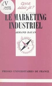 Armand Dayan - Le marketing industriel.