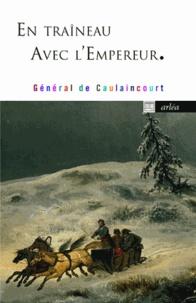 Armand de Caulaincourt - En traîneau avec l'Empereur.