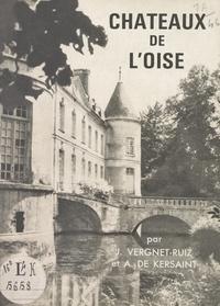 Armand de Kersaint et Jean Vergnet-Ruiz - Châteaux de l'Oise.