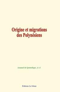 Armand de Quatrefages - Origine et migrations des Polynésiens.