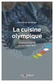 Armand de Rendinger - La cuisine olympique - Quand la France se pique aux Jeux.