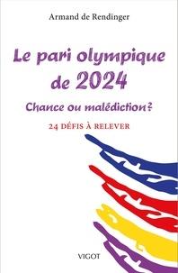 Armand de Rendinger - Le pari olympique de 2024 - Chance ou malédiction ? 24 défis à relever.