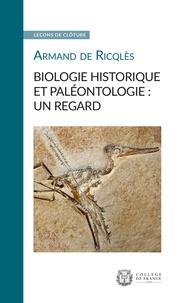 Armand de Ricqlès - Biologie historique et paléontologie : un regard.