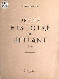 Armand Decour - Petite histoire de Bettant (Ain).