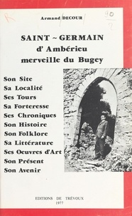 Armand Decour - Saint-Germain d'Ambérieu, merveille du Bugey.