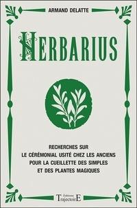 Herbarius- Recherches sur le cérémonial usité chez les anciens pour la cueillette des simples et des plantes magiques - Armand Delatte |