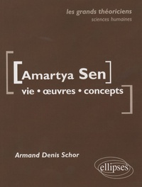 Armand-Denis Schor - Amartya Sen - Vie, oeuvres, concepts.