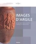 Armand Desbat et Hugues Savay-Guerraz - Images d'argile - Les vases gallo-romains à médaillons d'applique de la vallée du Rhône.