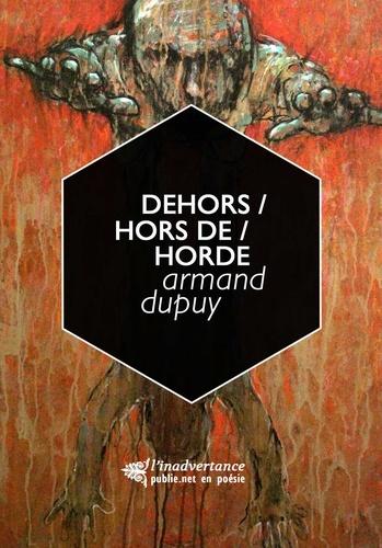 Dehors / hors de / horde. écrire dans et avec la prison