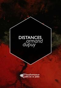 Armand Dupuy - Distances - On n'essore pas les images. Rien qu'un fluide dans l'oeil ou la mémoire..