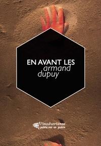 Armand Dupuy - En avant les - (2 lieux, 2 souvenirs, 2 cauchemars, 1 femme).