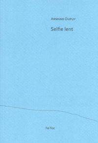Armand Dupuy - Selfie lent.