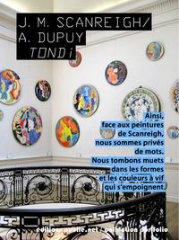 Armand Dupuy et  J.-M.Scanreigh - Tondi - incursion dans la peinture de J-M. Scanreigh.
