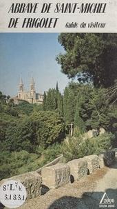 Armand Durlewanger et E. H. Cordier - Abbaye de Saint-Michel de Frigolet - Guide du visiteur.