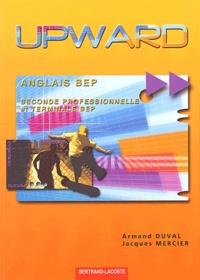Armand Duval et Jacques Mercier - Anglais 2nde professionnelle et Terminale BEP Upward.