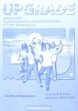 Armand Duval et Jacques Mercier - Anglais Bac pro 1e et Tle Upgrade - Guide pédagogique corrigé.