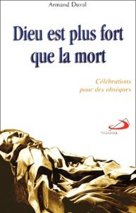 Armand Duval - Dieu est plus fort que la mort - Célébrations pour des obsèques.