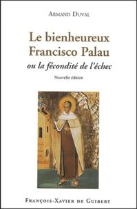 Armand Duval - Le bienheureux Francisco Palau - Ou la fécondité de l'échec.