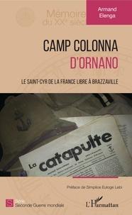 Armand Elenga - Camp Colonna d'Ornano - Le Saint-Cyr de la France libre à Brazzaville.
