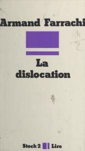 Armand Farrachi et Max Chaleil - La dislocation (Graal pulvérisé).
