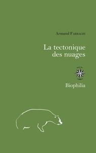 Armand Farrachi - La tectonique des nuages.