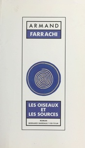 Armand Farrachi - Les Oiseaux et les sources.