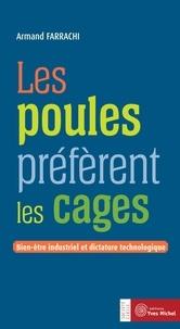 Armand Farrachi - Les poules préfèrent les cages.