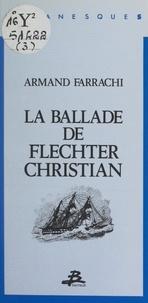 Armand Farrachi - Romanesques (3). La ballade de Flechter Christian.