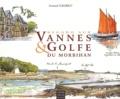 Armand Fleuriot - Regards sur Vannes & le golfe du Morbihan.